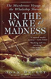 In the Wake of Madness: The Murderous Voyage…