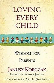 Loving Every Child: Wisdom for Parents af…
