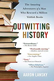 Outwitting History: The Amazing Adventures…