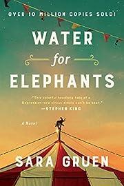 Water for Elephants: A Novel af Sara Gruen