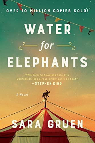 Water for Elephants: A Novel, Gruen, Sara