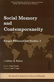 Social Memory and Contemporaneity: Kyrgyz…