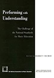 Performing with Understanding: The Challenge…
