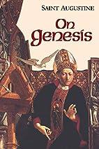 On Genesis: Two books on Genesis; Against…