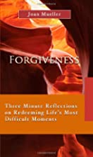 Forgiveness: Three Minute Reflections on…
