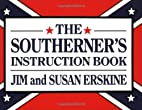 The Southerner's Instruction Book by Jim…
