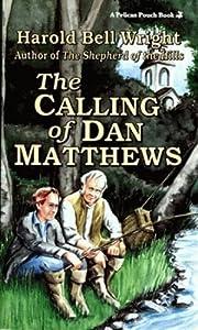 The Calling of Dan Matthews (Pelican Pouch)…
