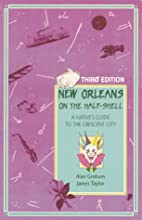 New Orleans on the Half-Shell: A Native's…