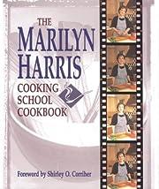 The Marilyn Harris Cooking School Cookbook…