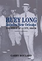 Huey Long Invades New Orleans: The Siege of…