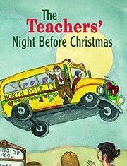 Teachers' Night Before Christmas (The Night…