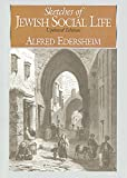 Sketches of Jewish social life / Alfred Edersheim