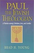 Paul the Jewish Theologian: A Pharisee among…