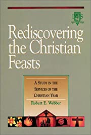 Rediscovering the Christian Feasts: Volume V…