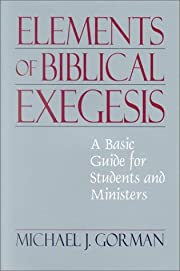The Elements of Biblical Exegesis: A Basic…