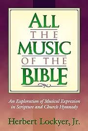 All the Music of the Bible por Herbert…
