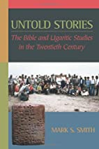 Untold Stories: The Bible and Ugaritic…