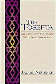 The Tosefta: Translated from the Hebrew,…