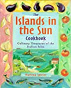 The Islands in the Sun Cookbook: Culinary…