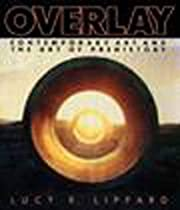 OVERLAY: Contemporary Art and the Art of…