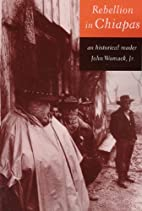Rebellion in Chiapas: An Historical Reader…