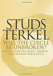 Will the Circle Be Unbroken de Studs Terkel