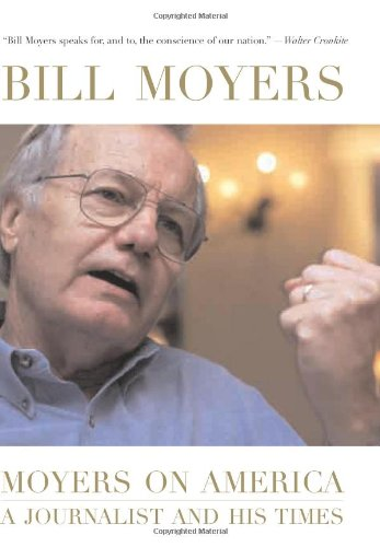 Moyers on America: A Journalist and His Times, Moyer, Bill