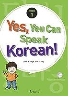 Yes, You Can Speak Korean!: Book 2 (Korean…