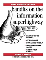 Bandits on the Information Superhighway…