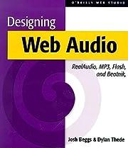 Designing Web Audio – tekijä: Josh Beggs