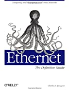 Ethernet: The Definitive Guide by Charles E.…