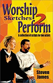 Worship Sketches 2 Perform: A Collection of…