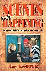 Scenes Keep Happening: More Real-life…