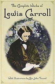 COMPLETE WORKS OF LEWIS CARROLL de CARROLL