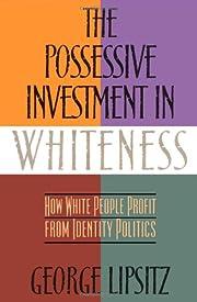Possessive Investment In Whiteness –…
