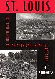 St. Louis: Evolution Of American Urban…