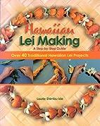 Hawaiian Lei Making Step-By-Step Guide:…