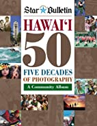 Hawaii 50 : five decades of photography : a…