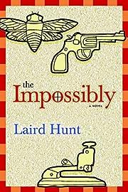 The Impossibly af Laird Hunt
