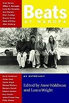 Beats at Naropa by Anne Waldman