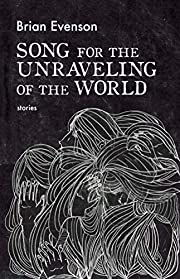 Song for the Unraveling of the World de…