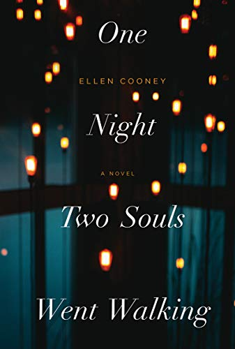 One Night Two Souls Went Walking by Ellen Cooney