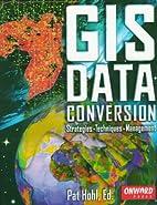 GIS Data Conversion: Strategies, Techniques,…