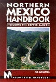 Moon Handbooks: Northern Mexico (2nd Ed.)…