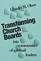 Transforming Church Boards into Communities…