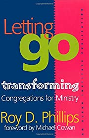 Letting Go: Transforming Congregations for…