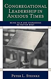 Congregational Leadership in Anxious Times:…