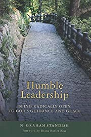Humble Leadership: Being Radically Open to…