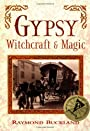 Gypsy Witchcraft and Magic - Raymond Buckland