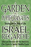 A garden of pomegranates : skrying on the tree of life / Israel Regardie ; edited and annotated with new material by Chic Cicero, Sandra Tabatha Cicero